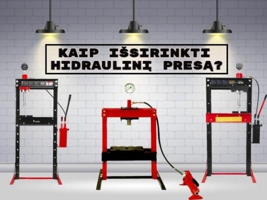 Kaip išsirinkti hidraulinį presą?